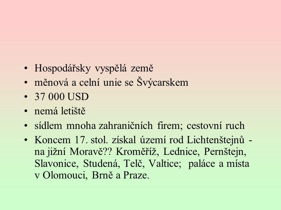 Hospodářsky vyspělá země měnová a celní unie se Švýcarskem 37 000 USD nemá letiště sídlem mnoha zahraničních firem; cestovní ruch Koncem 17. stol. zís