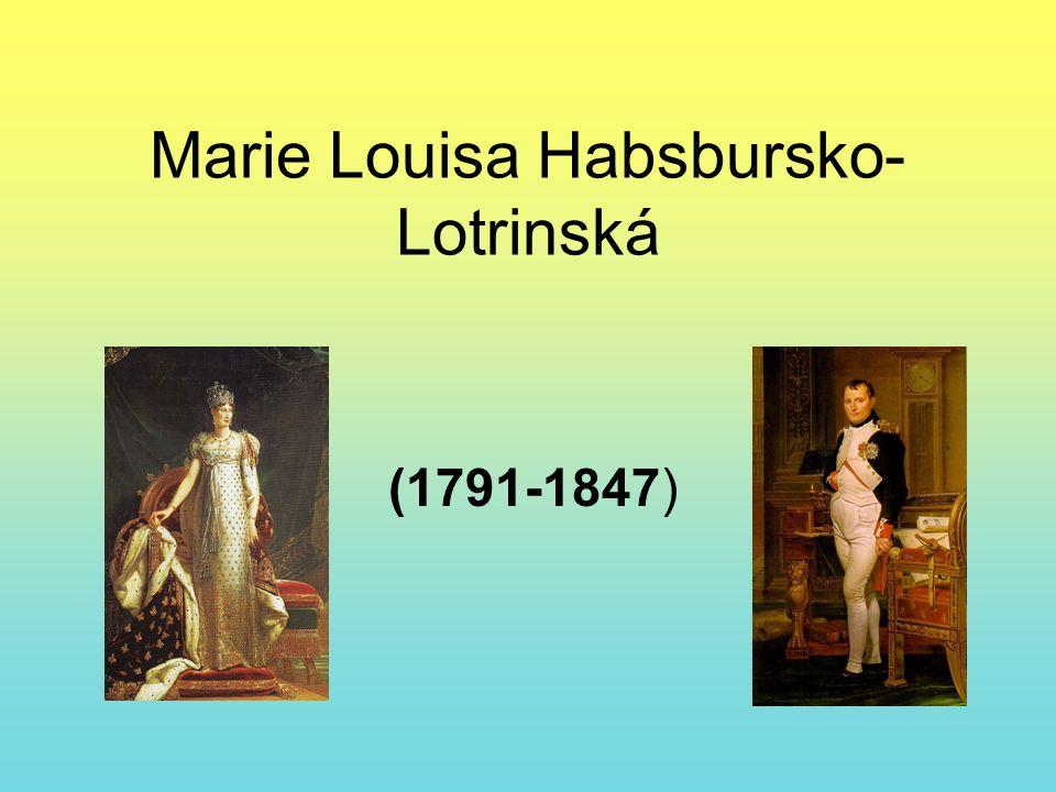 Marie Louisa Habsbursko- Lotrinská (1791-1847)