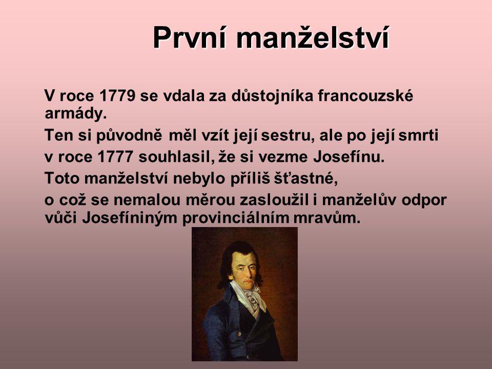 První manželství V roce 1779 se vdala za důstojníka francouzské armády. Ten si původně měl vzít její sestru, ale po její smrti v roce 1777 souhlasil,