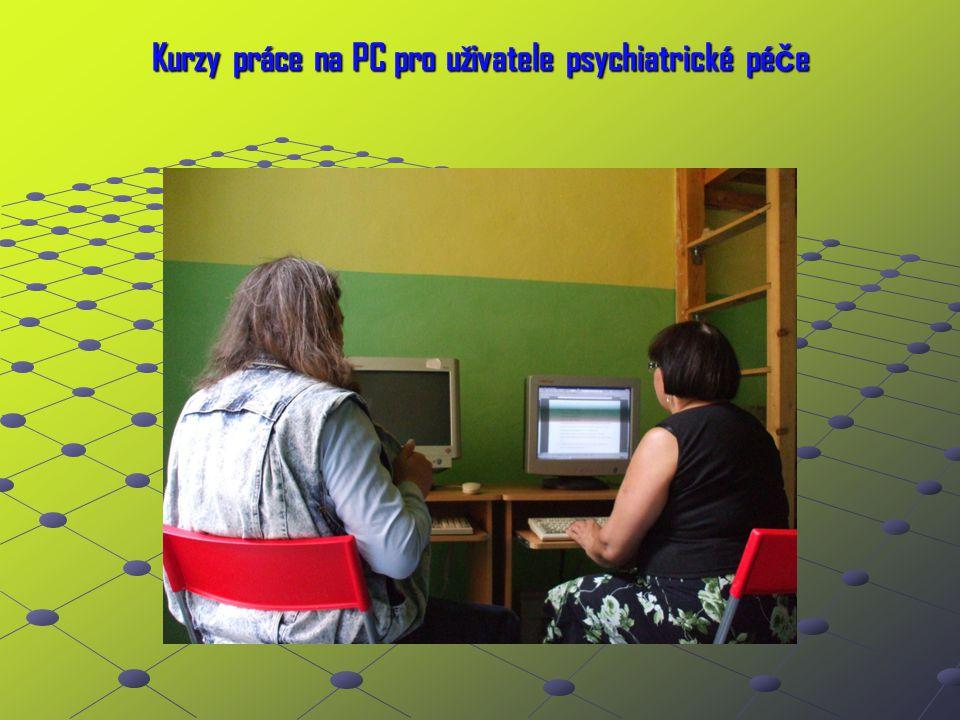 Kurzy práce na PC pro uživatele psychiatrické pé č e
