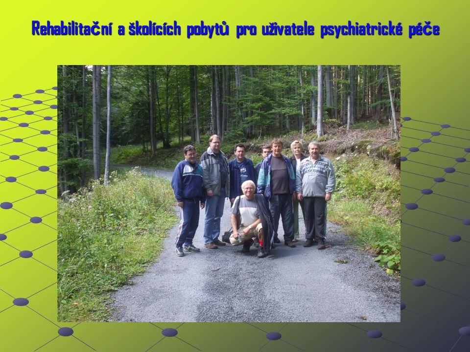Rehabilita č ní a školících pobyt ů pro uživatele psychiatrické pé č e