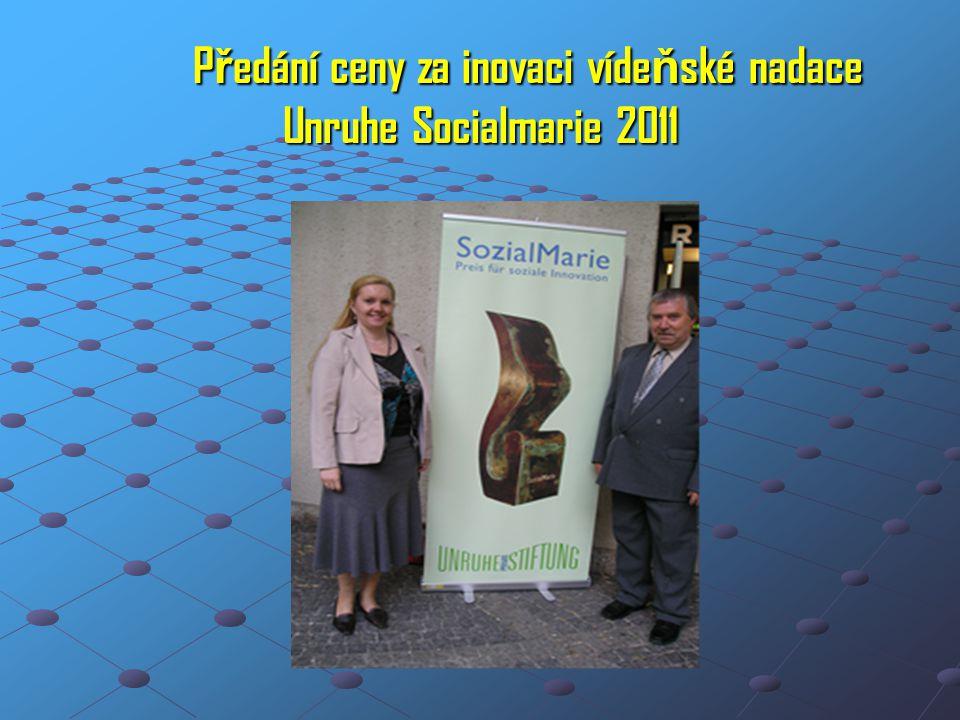 P ř edání ceny za inovaci víde ň ské nadace Unruhe Socialmarie 2011
