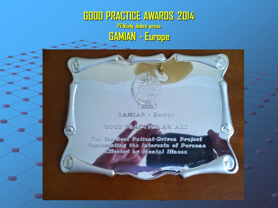 GOOD PRACTICE AWARDS 2014 P ř íklady dobré praxe GAMIAN - Europe