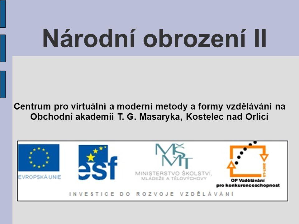 Národní obrození II Centrum pro virtuální a moderní metody a formy vzdělávání na Obchodní akademii T. G. Masaryka, Kostelec nad Orlicí