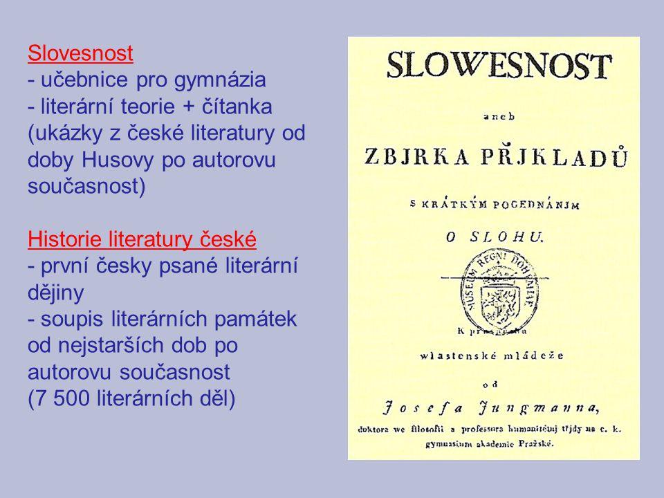 b) posilovali historické vědomí František Palacký (1798 – 1876) - významný historik, politik, spisovatel - zastánce austroslavismu - inicioval založení politických novin – Času a Národních listů Hodslavice