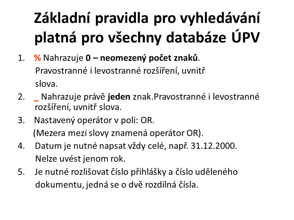 Základní pravidla pro vyhledávání platná pro všechny databáze ÚPV 1.