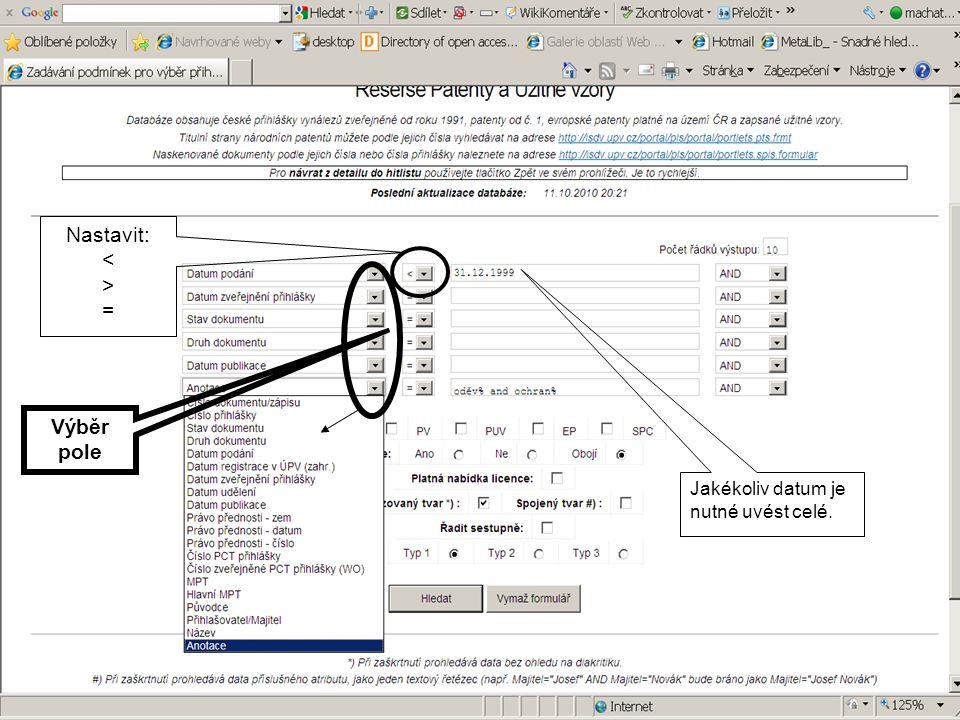 Nastavit: < > = Výběr pole Jakékoliv datum je nutné uvést celé.