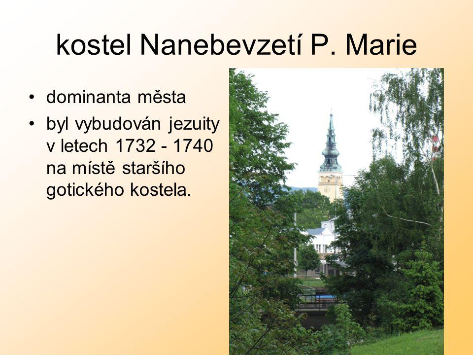 kostel Nanebevzetí P. Marie dominanta města byl vybudován jezuity v letech 1732 - 1740 na místě staršího gotického kostela.