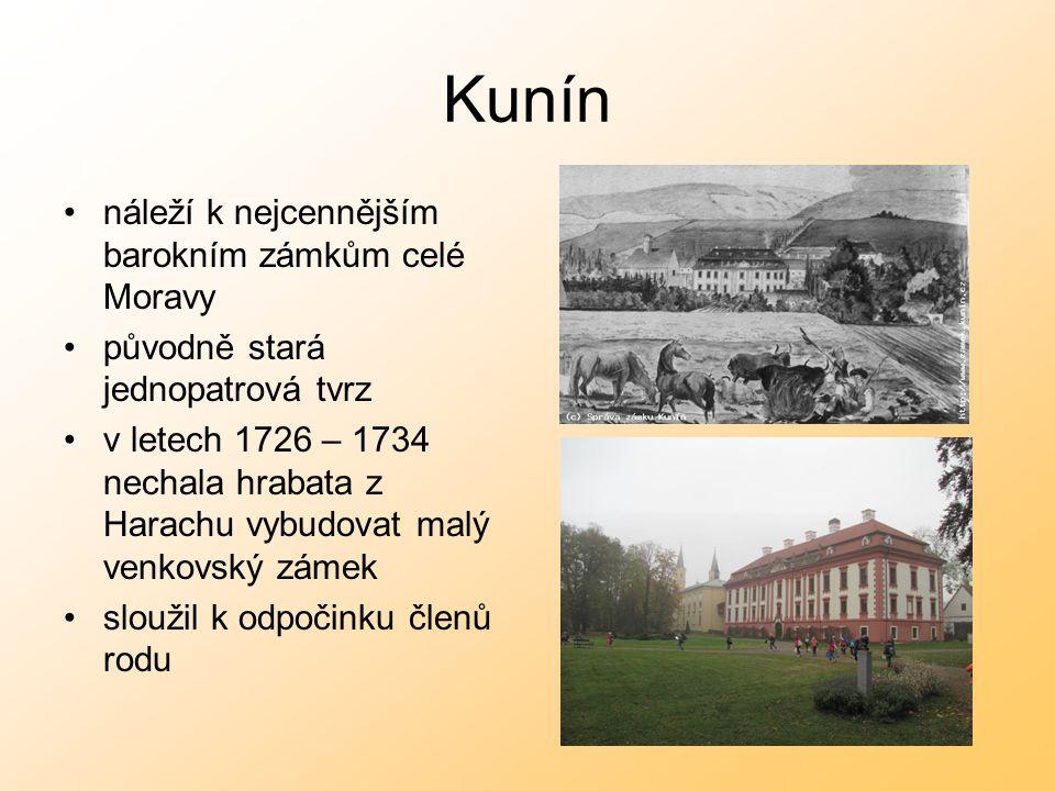 Kunín náleží k nejcennějším barokním zámkům celé Moravy původně stará jednopatrová tvrz v letech 1726 – 1734 nechala hrabata z Harachu vybudovat malý