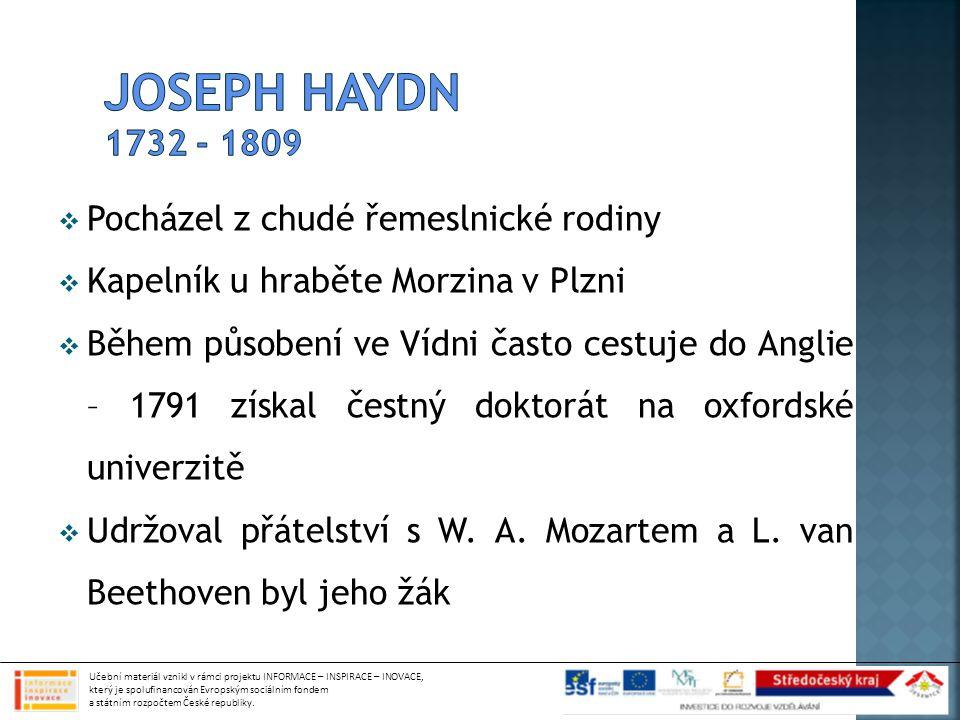  Pocházel z chudé řemeslnické rodiny  Kapelník u hraběte Morzina v Plzni  Během působení ve Vídni často cestuje do Anglie – 1791 získal čestný doktorát na oxfordské univerzitě  Udržoval přátelství s W.