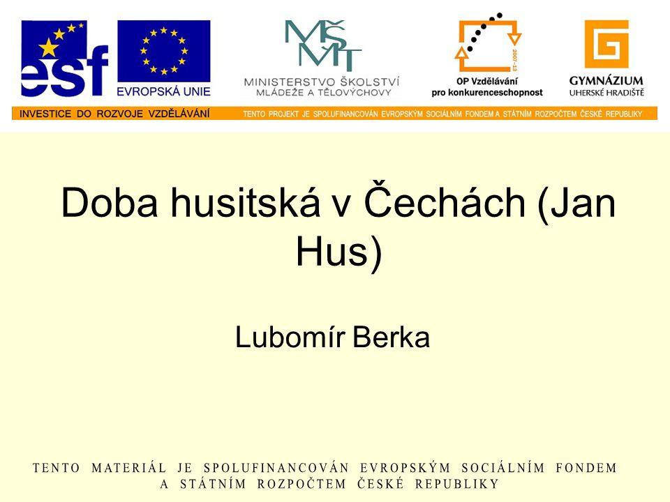 Doba husitská v Čechách (Jan Hus) Lubomír Berka