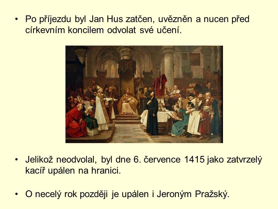 Po příjezdu byl Jan Hus zatčen, uvězněn a nucen před církevním koncilem odvolat své učení. Jelikož neodvolal, byl dne 6. července 1415 jako zatvrzelý