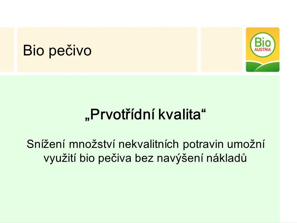 """Bio pečivo """"Prvotřídní kvalita Snížení množství nekvalitních potravin umožní využití bio pečiva bez navýšení nákladů"""
