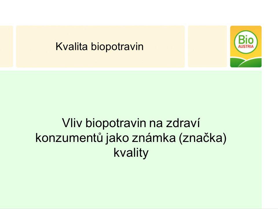 Vliv biopotravin na zdraví konzumentů jako známka (značka) kvality Kvalita biopotravin