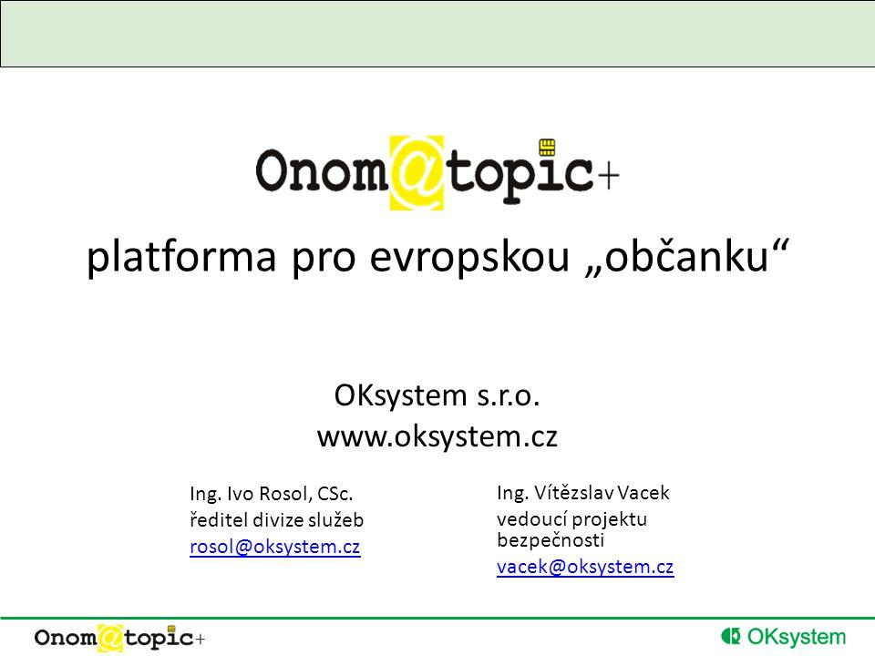 "platforma pro evropskou ""občanku OKsystem s.r.o. www.oksystem.cz Ing."