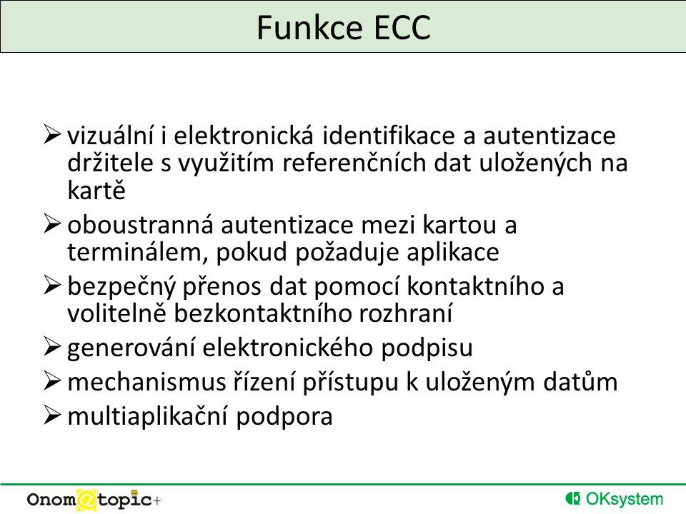 Funkce ECC  vizuální i elektronická identifikace a autentizace držitele s využitím referenčních dat uložených na kartě  oboustranná autentizace mezi kartou a terminálem, pokud požaduje aplikace  bezpečný přenos dat pomocí kontaktního a volitelně bezkontaktního rozhraní  generování elektronického podpisu  mechanismus řízení přístupu k uloženým datům  multiaplikační podpora