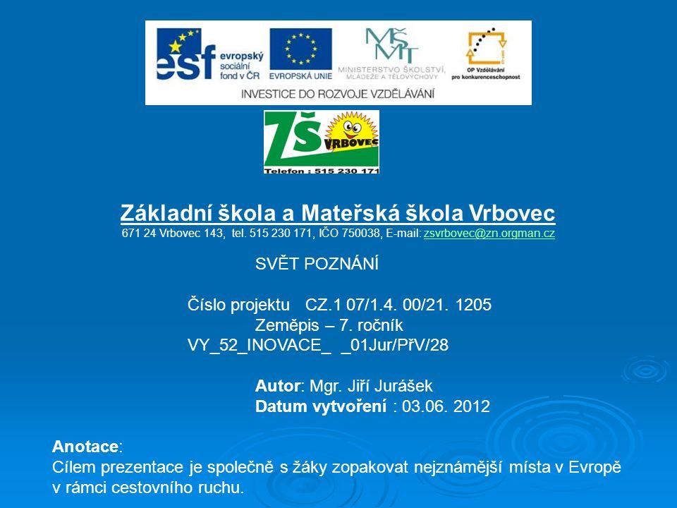 Základní škola a Mateřská škola Vrbovec 671 24 Vrbovec 143, tel.