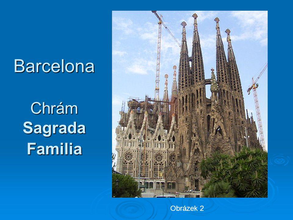 Barcelona Chrám Sagrada Familia Obrázek 2