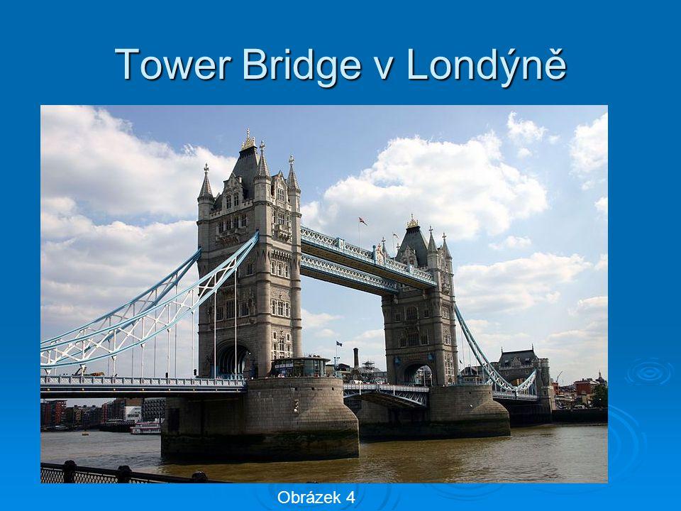Tower Bridge v Londýně Obrázek 4