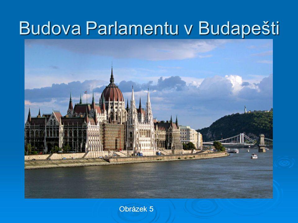 Budova Parlamentu v Budapešti Obrázek 5