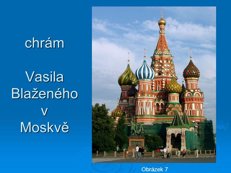 chrám Vasila Blaženého v Moskvě Obrázek 7