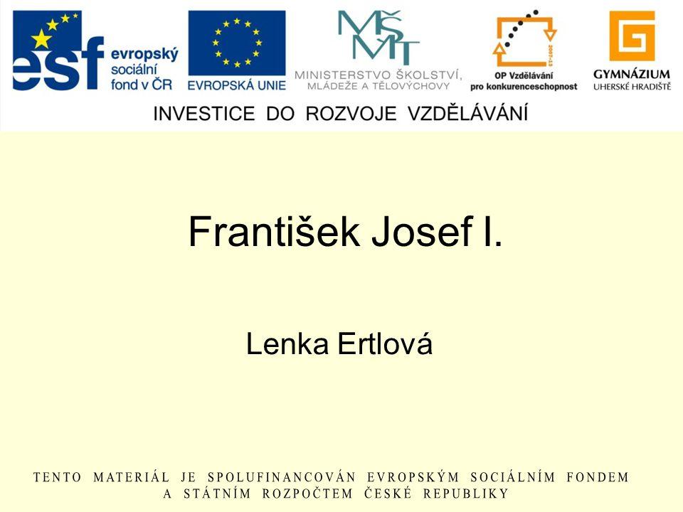 František Josef I. Lenka Ertlová