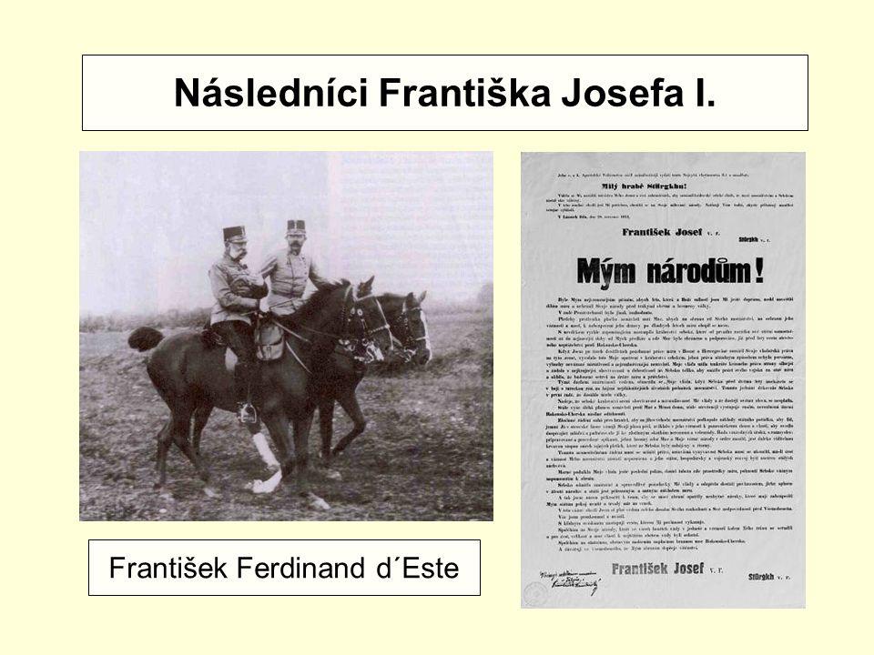 Následníci Františka Josefa I. František Ferdinand d´Este