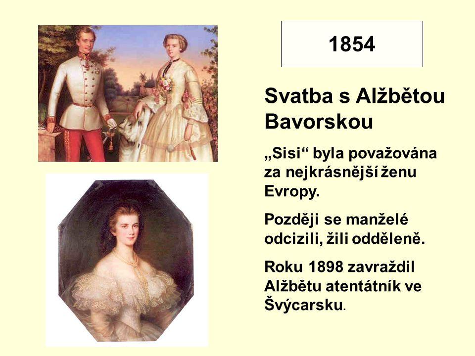 """1854 Svatba s Alžbětou Bavorskou """"Sisi byla považována za nejkrásnější ženu Evropy."""
