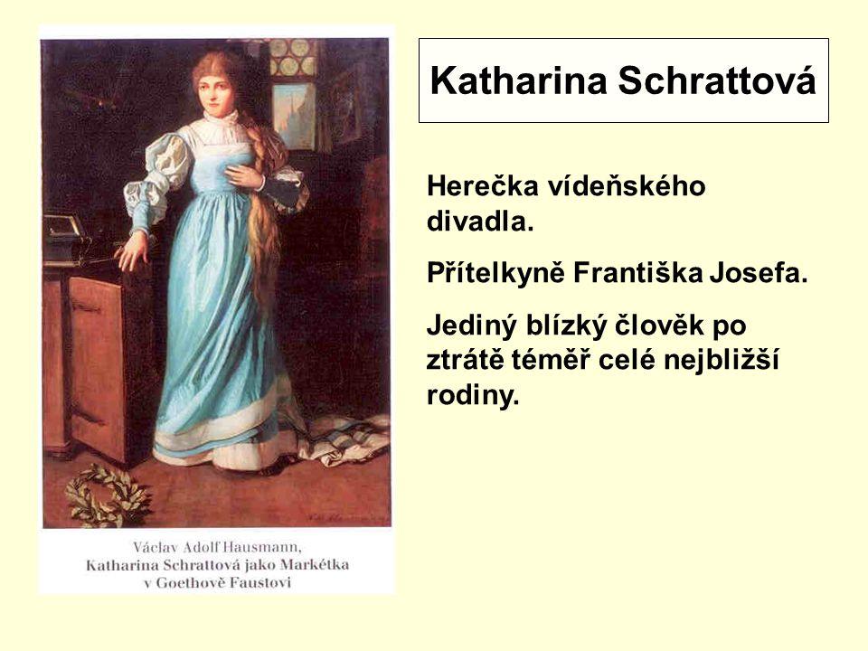 Katharina Schrattová Herečka vídeňského divadla.Přítelkyně Františka Josefa.