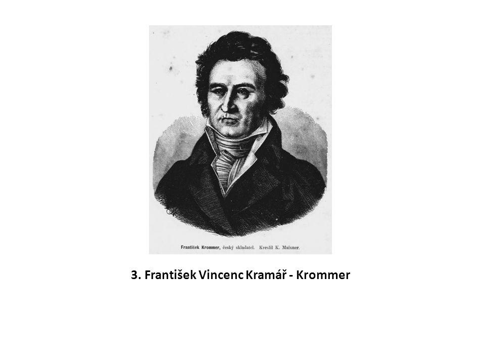3. František Vincenc Kramář - Krommer