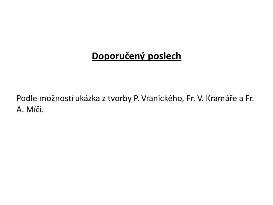 Doporučený poslech Podle možností ukázka z tvorby P. Vranického, Fr. V. Kramáře a Fr. A. Míči.