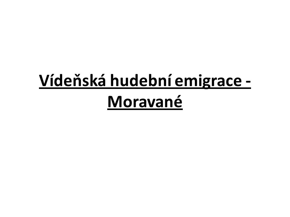 Vídeňská hudební emigrace - Moravané