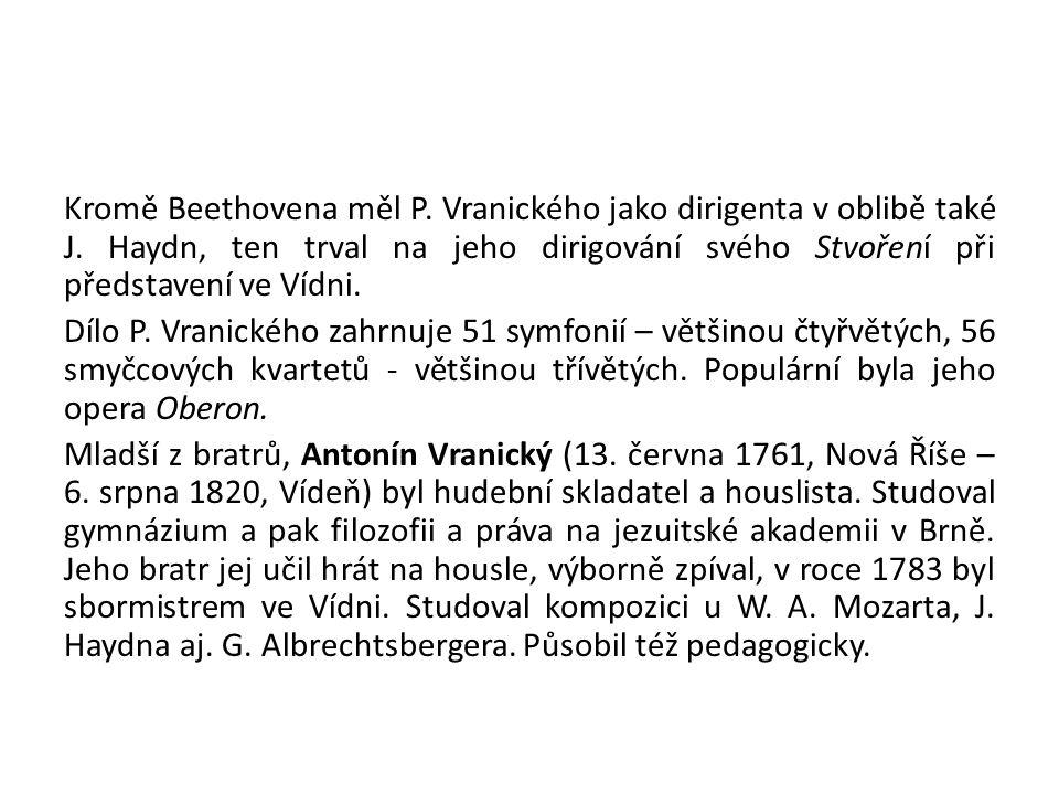 Kromě Beethovena měl P.Vranického jako dirigenta v oblibě také J.