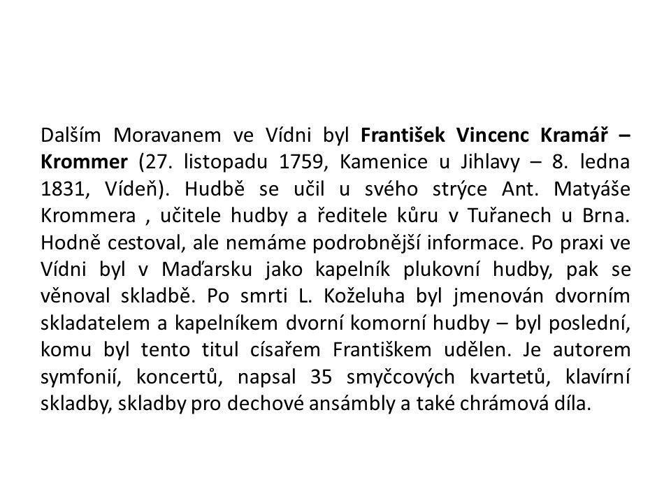 Dalším Moravanem ve Vídni byl František Vincenc Kramář – Krommer (27.