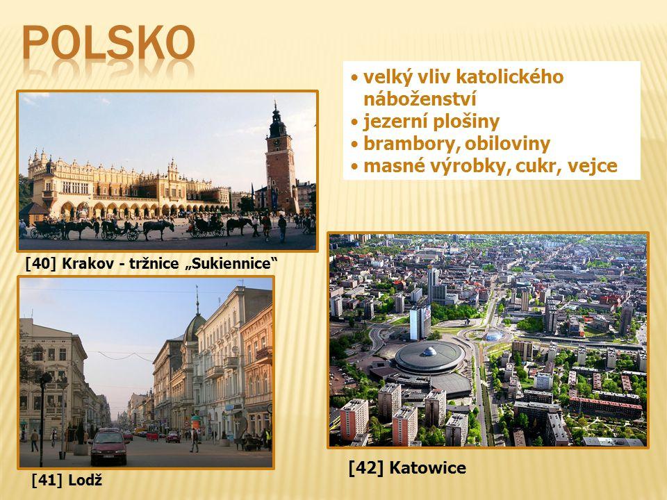 """[40] Krakov - tržnice """"Sukiennice"""" velký vliv katolického náboženství jezerní plošiny brambory, obiloviny masné výrobky, cukr, vejce [41] Lodž [42] Ka"""
