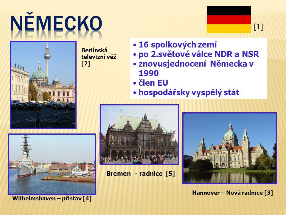 Berlínská televizní věž [2] 16 spolkových zemí po 2.světové válce NDR a NSR znovusjednocení Německa v 1990 člen EU hospodářsky vyspělý stát Hannover –