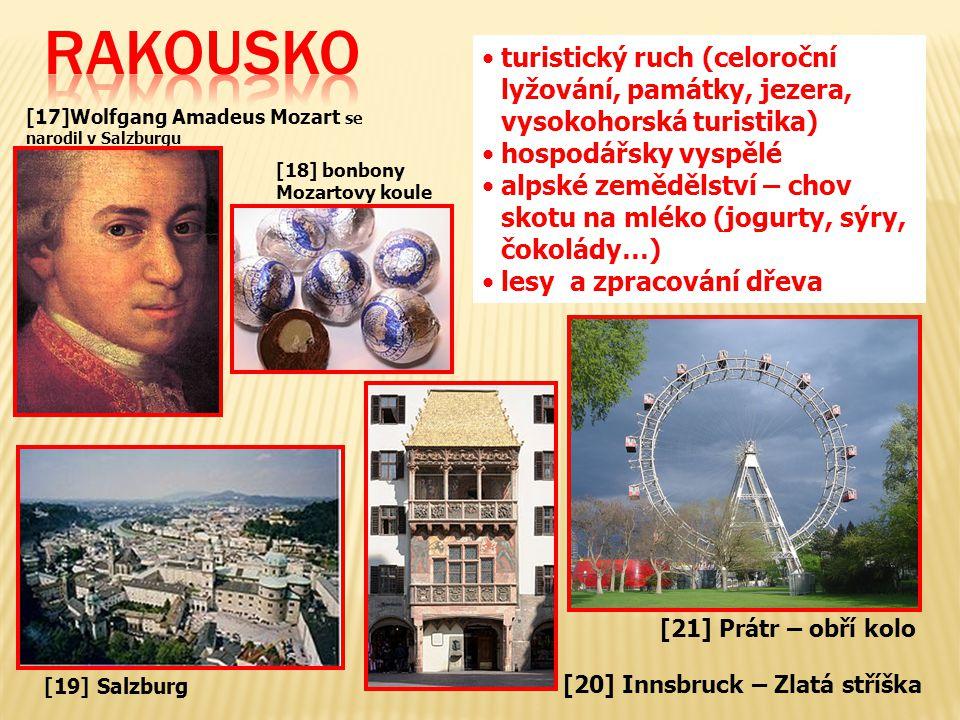 [17]Wolfgang Amadeus Mozart se narodil v Salzburgu [19] Salzburg turistický ruch (celoroční lyžování, památky, jezera, vysokohorská turistika) hospodá