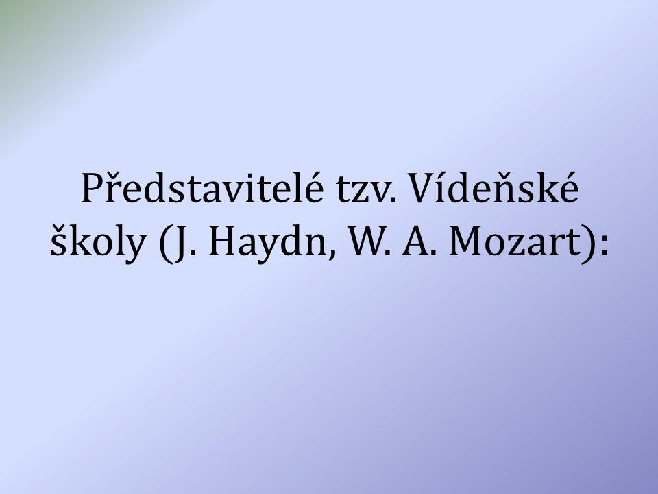 Představitelé tzv. Vídeňské školy (J. Haydn, W. A. Mozart):