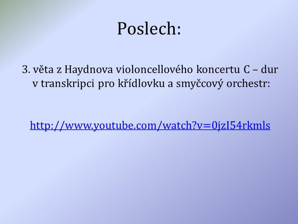 Poslech: 3. věta z Haydnova violoncellového koncertu C – dur v transkripci pro křídlovku a smyčcový orchestr: http://www.youtube.com/watch?v=0jzI54rkm