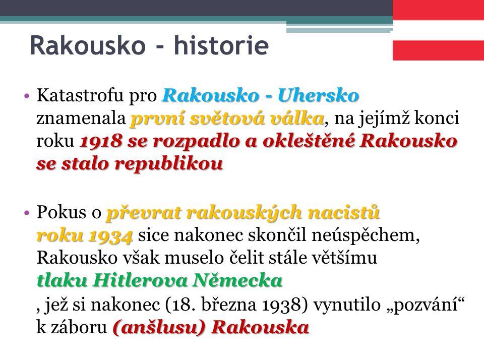Rakousko - historie Rakousko - Uhersko první světová válka 1918 se rozpadlo a okleštěné Rakousko se stalo republikouKatastrofu pro Rakousko - Uhersko