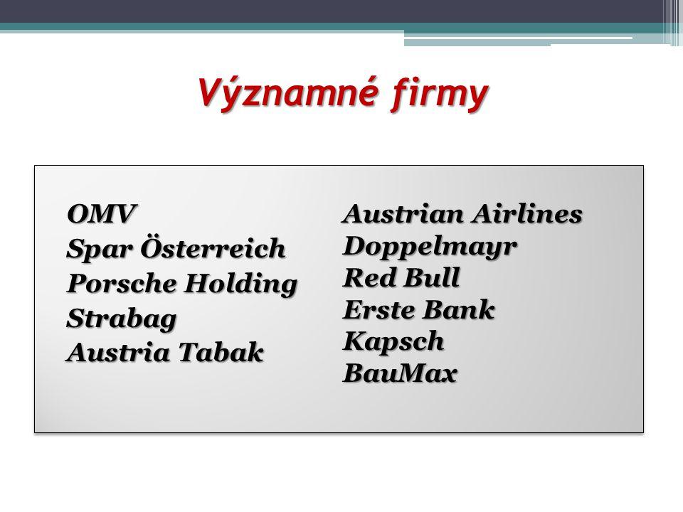 Významné firmy OMV Spar Österreich Porsche Holding Strabag Austria Tabak Austrian Airlines Doppelmayr Red Bull Erste Bank KapschBauMax