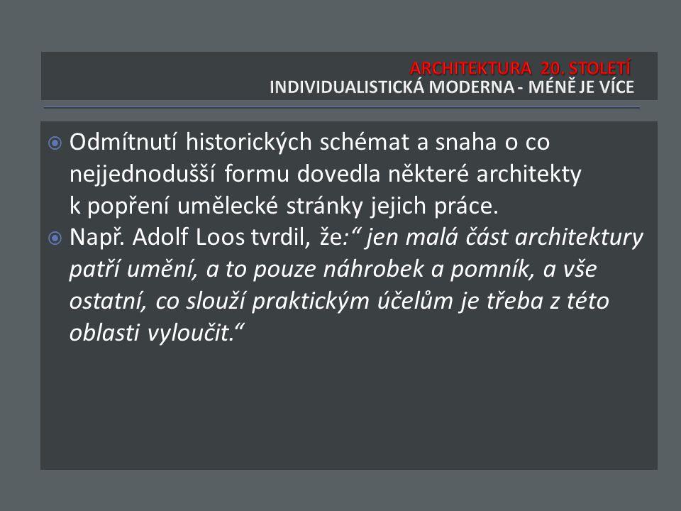  Adolf Loos nebyl moderním architektem v pravém smyslu slova.