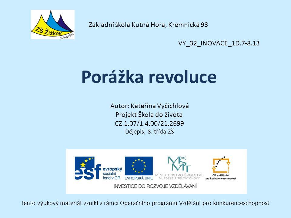 VY_32_INOVACE_1D.7-8.13 Autor: Kateřina Vyčichlová Projekt Škola do života CZ.1.07/1.4.00/21.2699 Dějepis, 8.