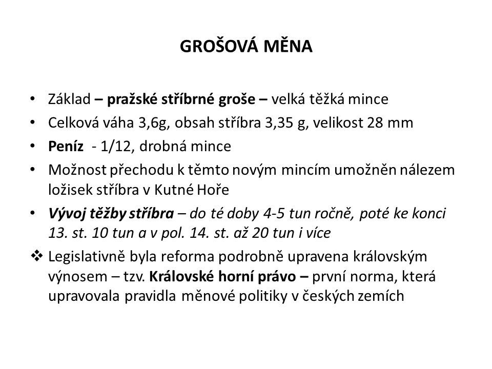GROŠOVÁ MĚNA Základ – pražské stříbrné groše – velká těžká mince Celková váha 3,6g, obsah stříbra 3,35 g, velikost 28 mm Peníz - 1/12, drobná mince Mo