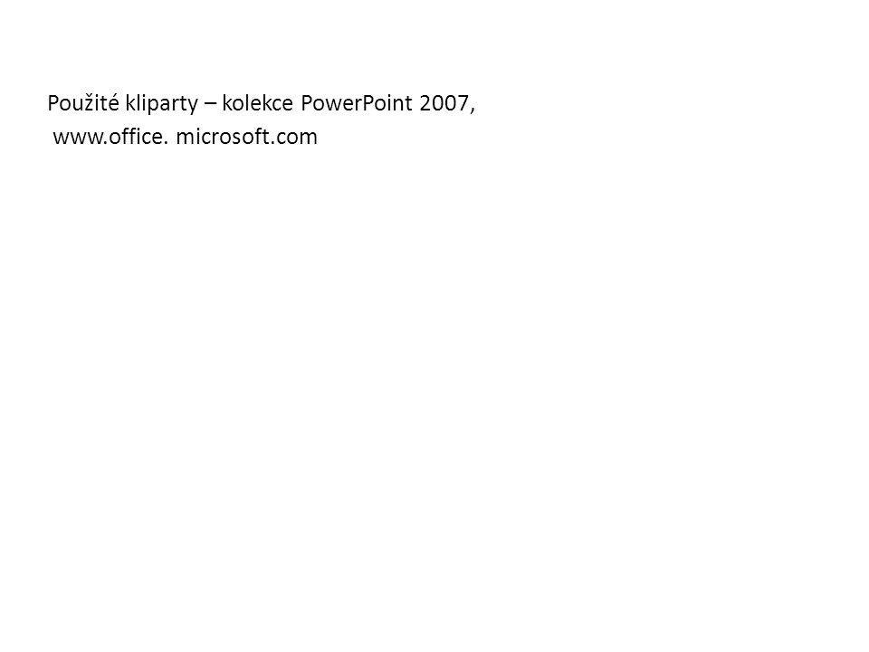 Použité kliparty – kolekce PowerPoint 2007, www.office. microsoft.com