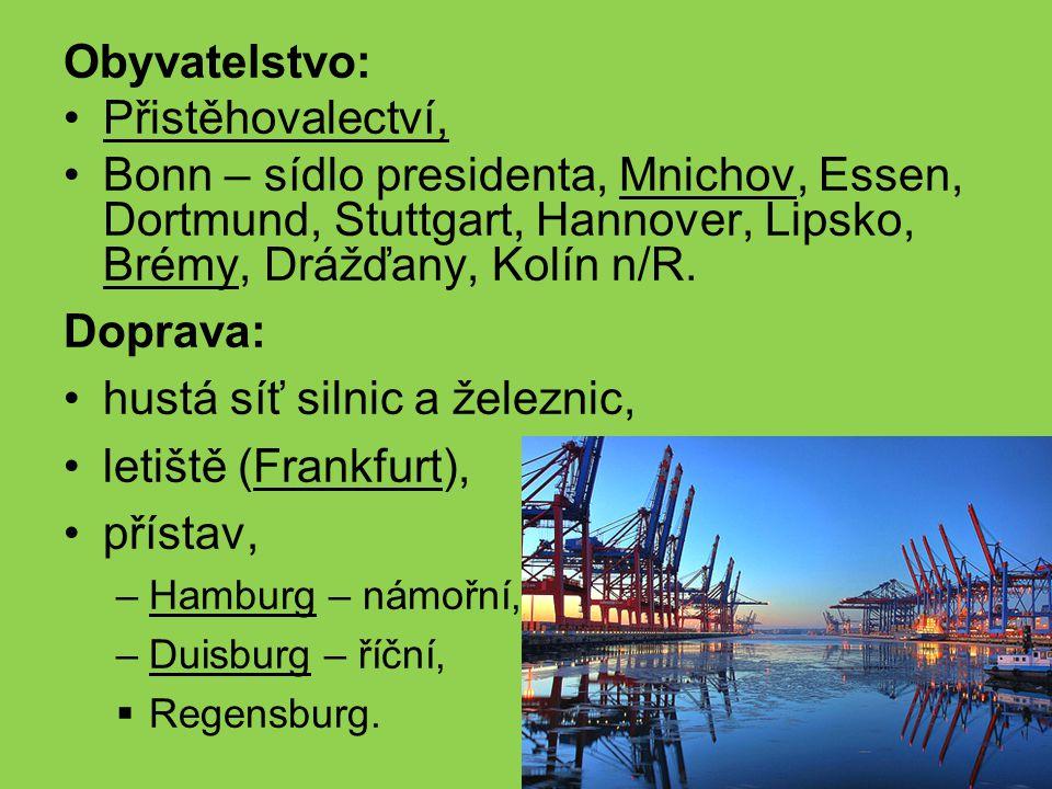 Obyvatelstvo: Přistěhovalectví, Bonn – sídlo presidenta, Mnichov, Essen, Dortmund, Stuttgart, Hannover, Lipsko, Brémy, Drážďany, Kolín n/R. Doprava: h