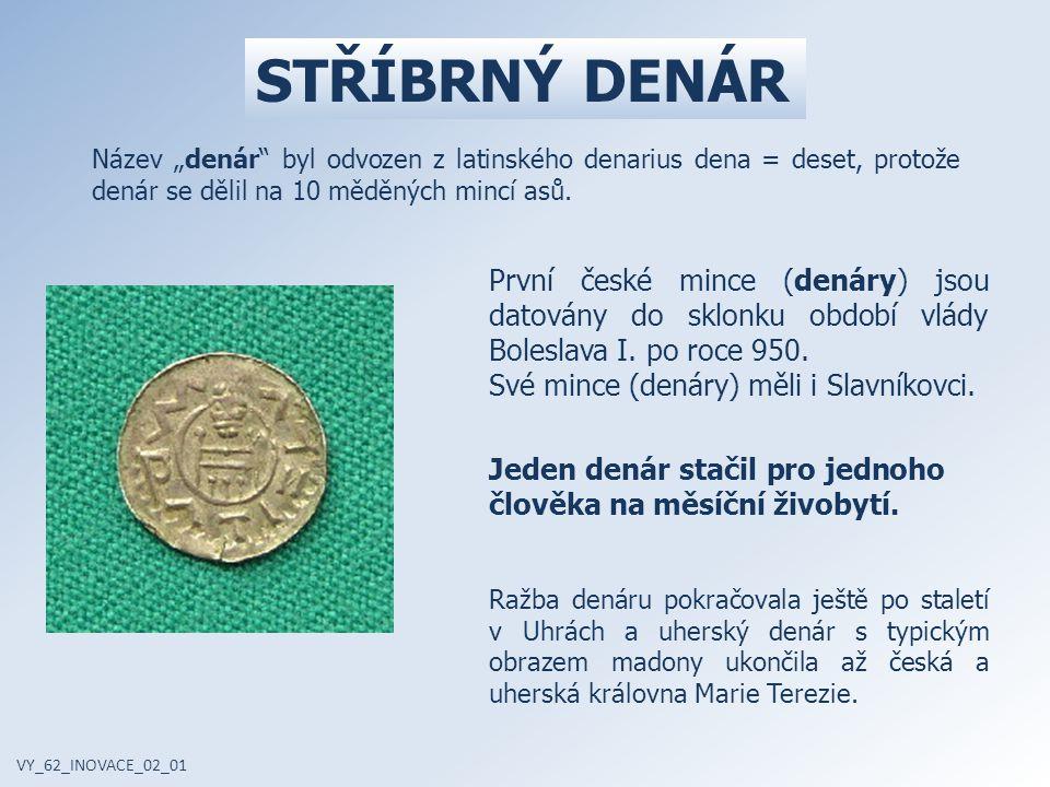 """První české mince (denáry) jsou datovány do sklonku období vlády Boleslava I. po roce 950. Své mince (denáry) měli i Slavníkovci. Název """"denár"""" byl od"""