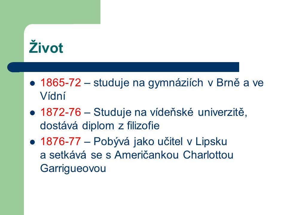 Život 1865-72 – studuje na gymnáziích v Brně a ve Vídní 1872-76 – Studuje na vídeňské univerzitě, dostává diplom z filizofie 1876-77 – Pobývá jako uči