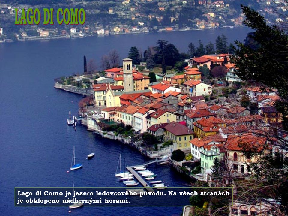 Přecházíme do Itálie. Město Como leží na břehu stejnojmenného jezera.