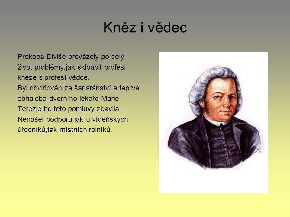 Kněz i vědec Prokopa Diviše provázely po celý život problémy,jak skloubit profesi kněze s profesí vědce.